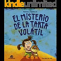 El misterio de la tarta volátil: Ramona y Agapito [Cuento infantil / Aventuras / Misterio / Detectives] (Las aventuras…