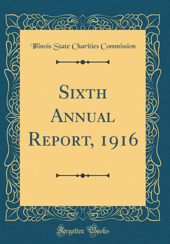 Sixth Annual Report, 1916 (Classic Reprint) PDF