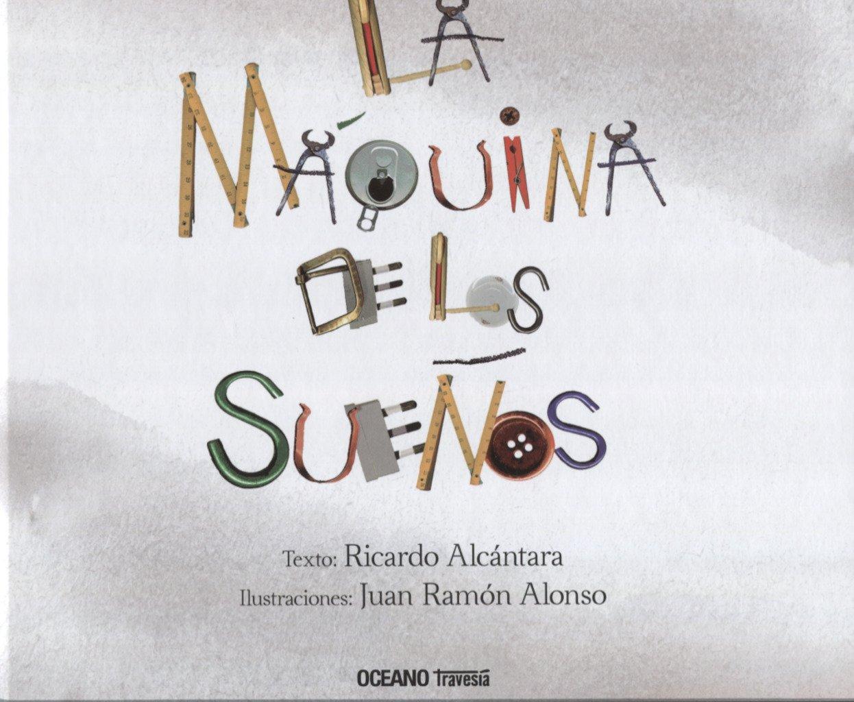 Máquina de los sueños, La: Ricardo/Alonso, Juan Ramón Alcántara: 9786075270852: Amazon.com: Books