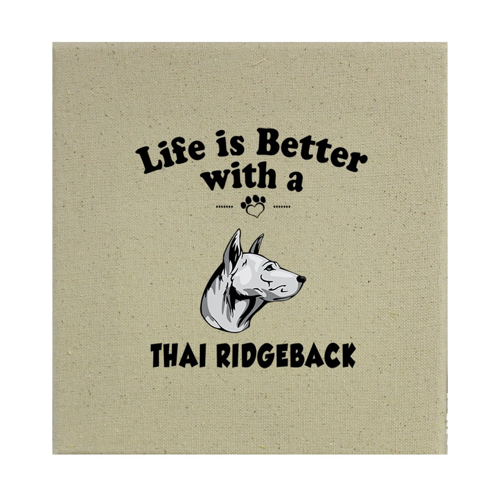 Style in Print Stretched Natural Canvas Life Is Better Thai Ridgeback Dog 12''X12'' by Style in Print