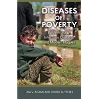 Diseases of Poverty: Epidemiology, Infectious Diseases, and Modern Plagues (Geisel Series in Global Health and Medicine)