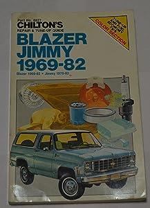 chevrolet blazer and jimmy 1969 82 chilton total car care series rh amazon com 1972 Blazer 1966 Blazer
