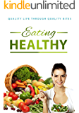 Eating Healthy: quality life through quality bites