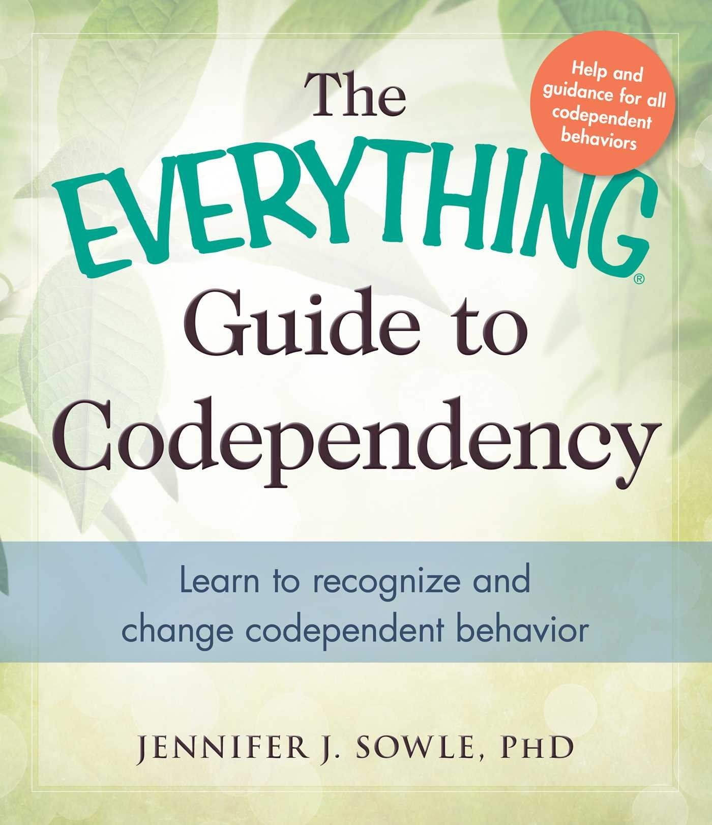 The Everything Guide to Codependency: Learn to recognize and change  codependent behavior: Jennifer Sowle: 0045079573901: Amazon.com: Books