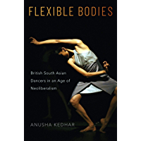 Flexible Bodies: British South Asian Dancers in an Age of Neoliberalism book cover