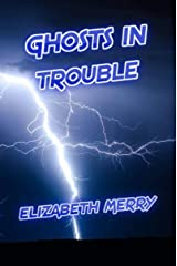 GHOSTS IN TROUBLE Kindle Edition