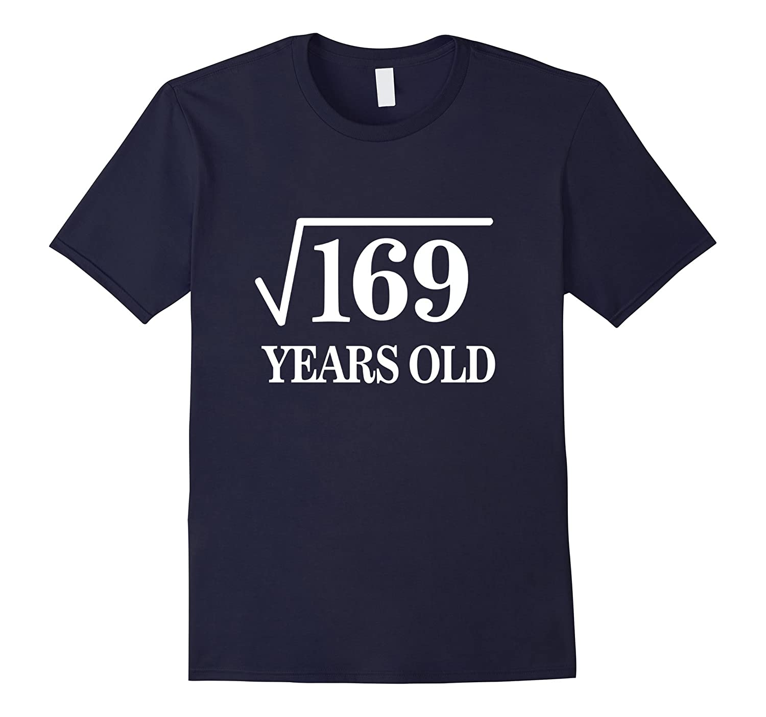 13th birthday T-ShirtSquare Root of 16913 years old-TD