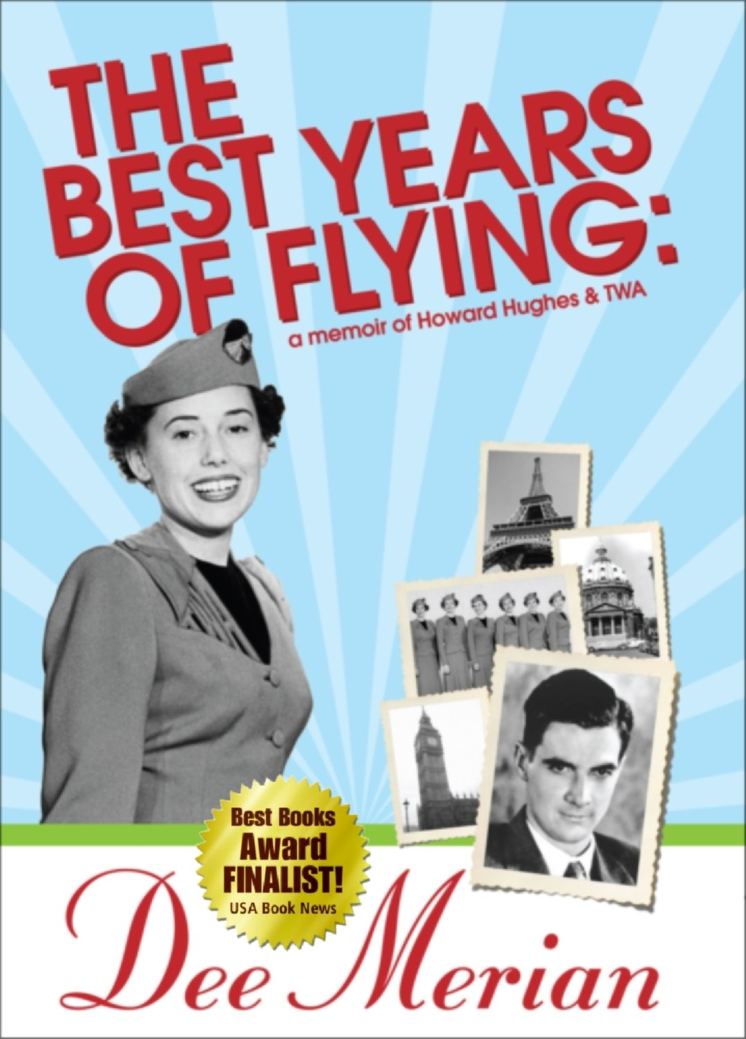 The Best Years of Flying: A Memoir of Howard Hughes & TWA
