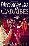 Roman Érotique l'Archange des Caraïbes -tome 2-