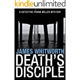 Death's Disciple (A Detective Frank Miller Yorkshire Mystery Book 1)