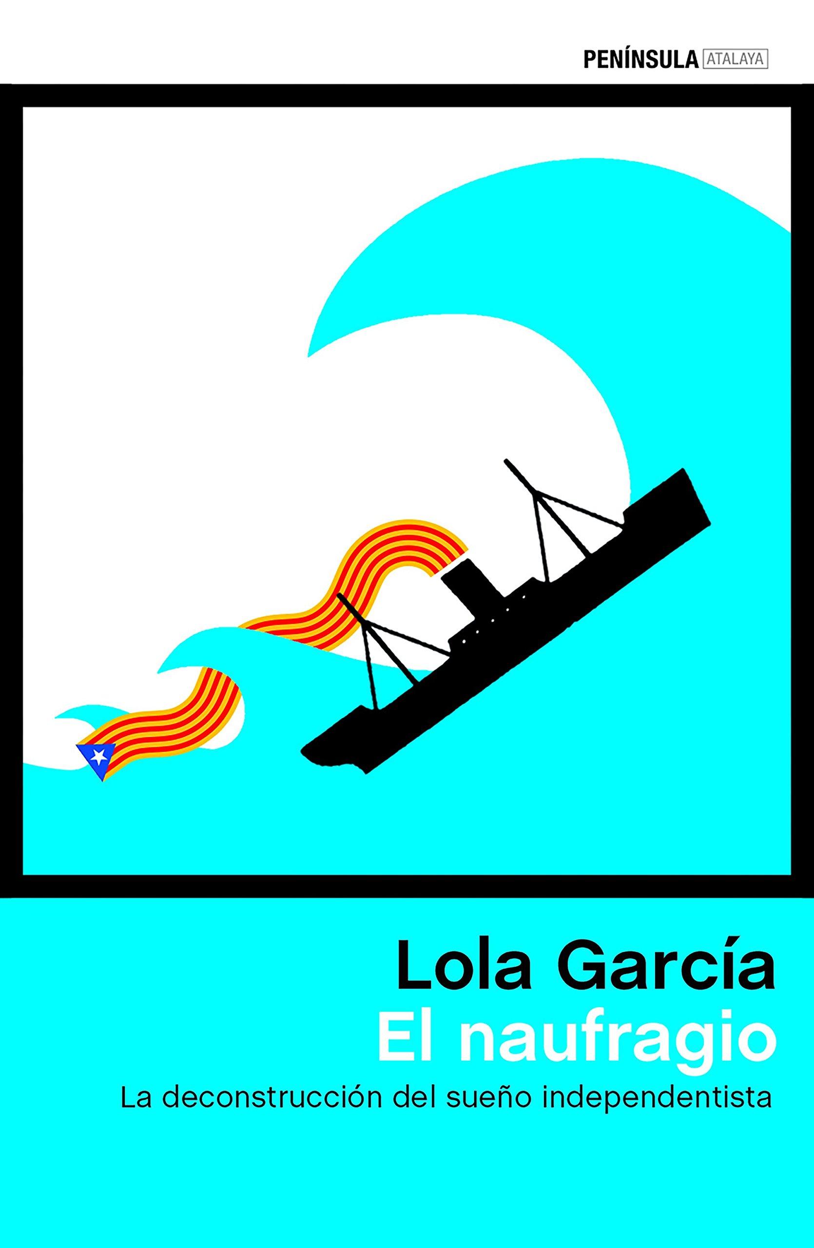 El naufragio (ATALAYA) Tapa blanda – 13 sep 2018 Lola García Ediciones Península 8499427227 Spain