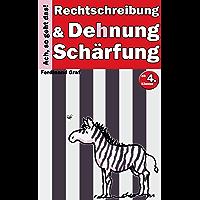 Deutsch Rechtschreibung - Dehnung und Schärfung (Ach, so geht das! 4) (German Edition)