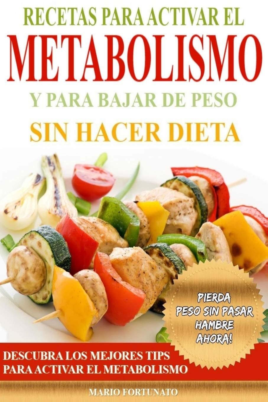 Recetas Para Activar el Metabolismo y Para Bajar de Peso sin ...