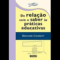 Da relação com o saber às práticas educativas (Coleção Docência em Formação)