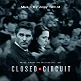 Closed Circuit (Music from the Motion Picture)