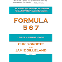 Formula 567: The Entrepreneurial Blueprint for a Seven Figure Business (English Edition)