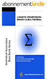 "Logistic Regression: Binary & Multinomial: 2016 Edition (Statistical Associates ""Blue Book"" Series) (English Edition)"
