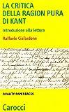 La critica della ragion pura di Kant. Introduzione alla lettura