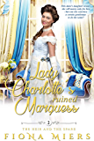 Lady Charlotte's Ruined Marquess: A Steamy Historical Regency Romance Novel (The heir and a spare Book 2) (English Edition)