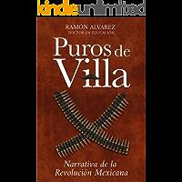 PUROS DE VILLA: Narrativa de la Revolución Mexicana