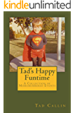 Tad's Happy Funtime: A Collection of Misremembered Events