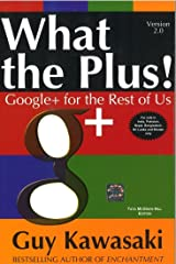What the Plus!: Google+ for the Rest of Us Paperback