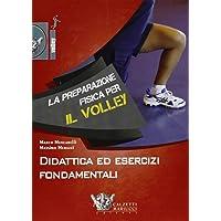 La preparazione fisica per il volley. Didattica ed