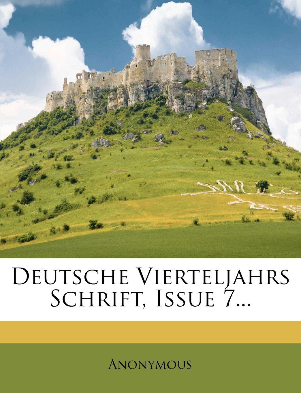 Read Online Deutsche Vierteljahrs Schrift, Issue 7... (German Edition) pdf