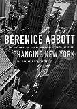 Berenice Abbott: Changing New York: The Museum of the City of New York