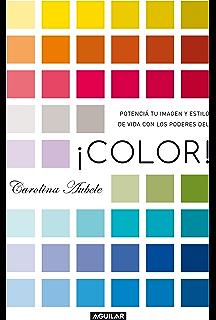 ¡Color!: Potenciá tu imagen y estilo de vida con los poderes del color