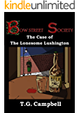 The Case of The Lonesome Lushington: A Bow Street Society Mystery, #2 (second edition)