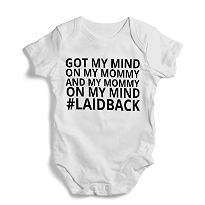 Got my mind on my mommy and my mommy on my mind # laidback - Onesie, Funny, Humor, Baby Bodysuit, Romper, One Piece,New born
