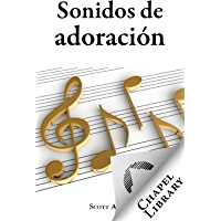 Sonidos de adoración: Una guía para tomar decisiones musicales en un mundo ensordecedor (Spanish Edition) book cover