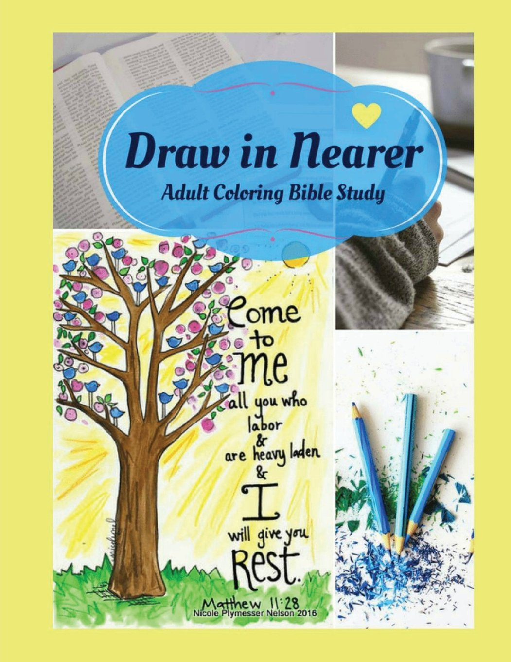 Read Online Adult Coloring Bible Study: Draw in Nearer ebook