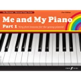 Me and My Piano Part 1: Very First Lessons for the Young Pianist