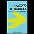 O DIÁRIO DE UM VAGABUNDO: A Caminho de Santiago de Compostela