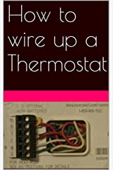 How to wire up a thermostat, HVAC, Air Conditioning, Heat Pumps, Split Systems Kindle Edition
