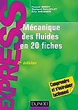 Mécanique des fluides en 20 fiches - 2e éd. (Express)