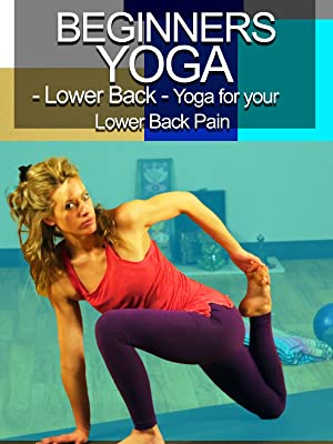 Watch Beginners Yoga - Lower back- Yoga for Your Lower Back ...
