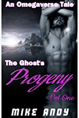 The Ghost's Progeny Vol 1: An Omegaverse Tale Kindle Edition