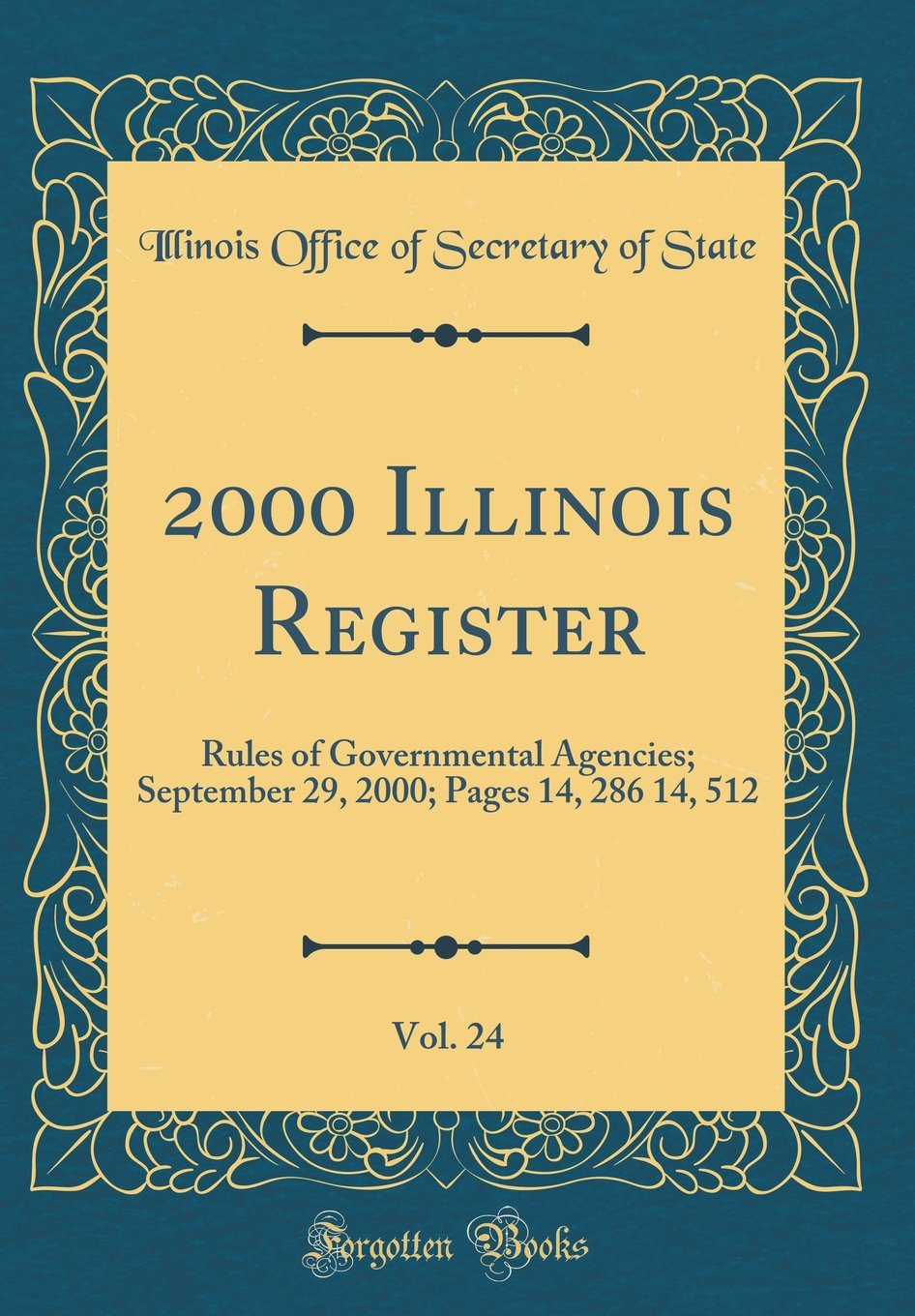 Read Online 2000 Illinois Register, Vol. 24: Rules of Governmental Agencies; September 29, 2000; Pages 14, 286 14, 512 (Classic Reprint) PDF