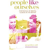 People Like Ourselves: Portrayals of Mental Illness in the Movies (Studies in Film Genres Book 3) book cover