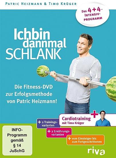 Ich bin dann mal schlank - Die Fitness zur Erfolgsmethode von Patric Heizmann!
