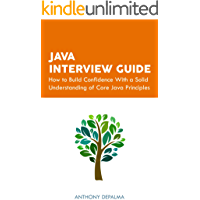 Java Interview Guide: How to Build Confidence With a Solid Understanding of Core Java Principles (English Edition)