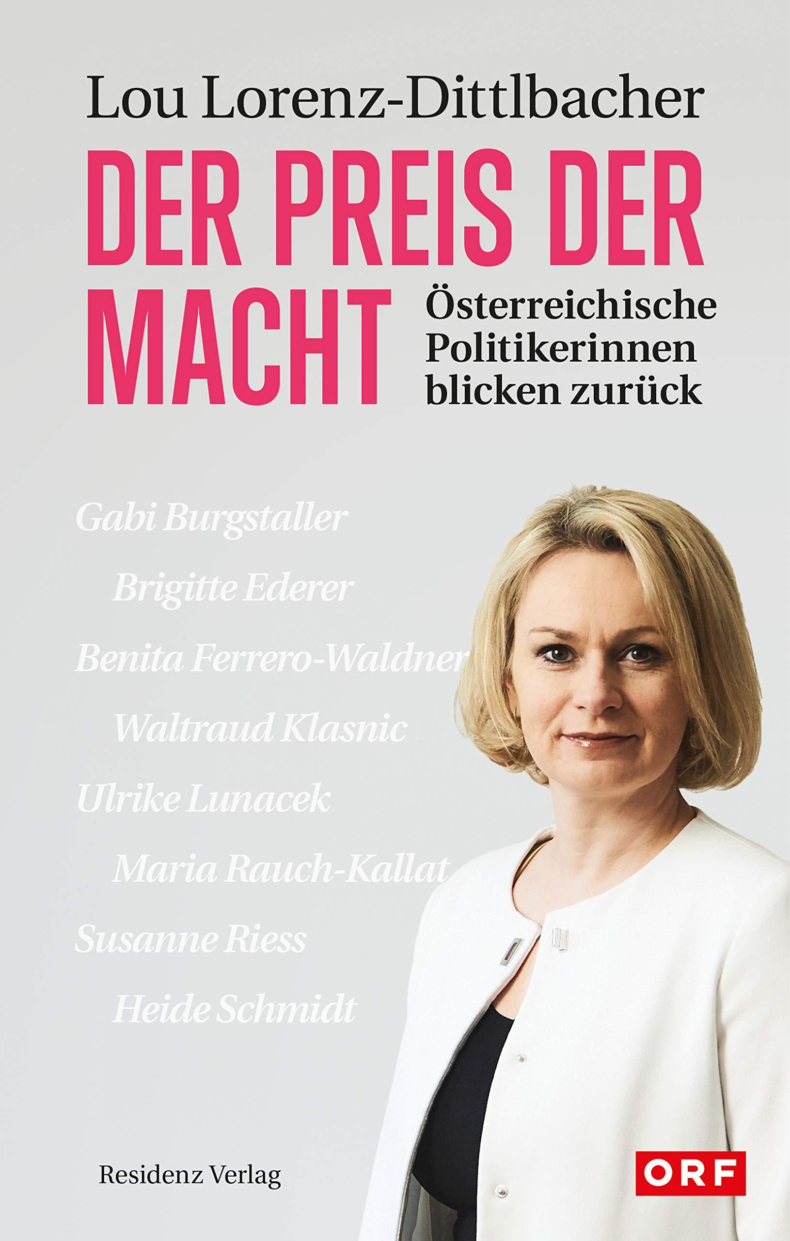 Der Preis der Macht: Österreichische Politikerinnen blicken zurück Gebundenes Buch – 18. September 2018 Lou Lorenz-Dittlbacher Residenz 370173464X Politikwissenschaft