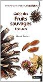 Fruits Secs - Guide des fruits sauvages T.2
