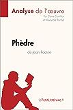 Phèdre de Jean Racine (Analyse de l'oeuvre): Comprendre la littérature avec lePetitLittéraire.fr (Fiche de lecture)