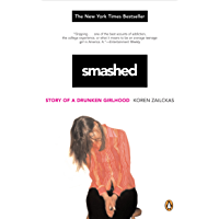Smashed: Story of a Drunken Girlhood (English Edition)