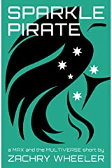 Sparkle Pirate: a Max and the Multiverse short (Max and the Multiverse Shorts Book 3) Kindle Edition