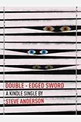 Double-Edged Sword (Kindle Single) Kindle Edition